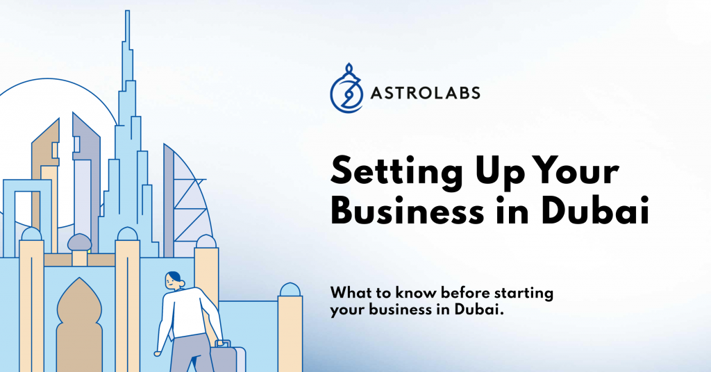 Business Setup in Dubai - What You Should Know